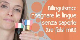 Bilinguismo bambini: crescerli bilingue senza conoscere le lingue