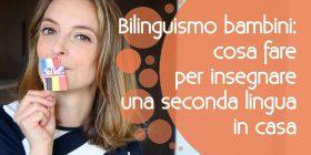 Insegnare le lingue ai bambini: quando cominciare