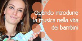 Musica e Bambini: Quando introdurla nella loro vita e come