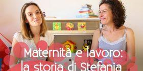 Come cambiare lavoro dopo la maternità: Stefania e Kids's house