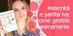 Maternità e partita IVA: come gestire entrambe serenamente