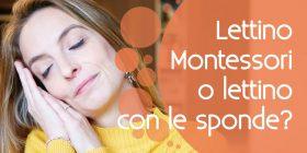 Lettino Montessori o lettino con sponde? Come scegliere il più adatto