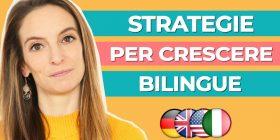 Strategie per crescere bambini bilingue: 3 consigli pratici per casa