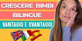 I vantaggi e gli svantaggi del crescere bambini bilingue. Risposte utili