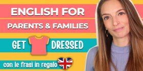 Come parlare l'inglese ai bambini piccoli: vestiamoci!