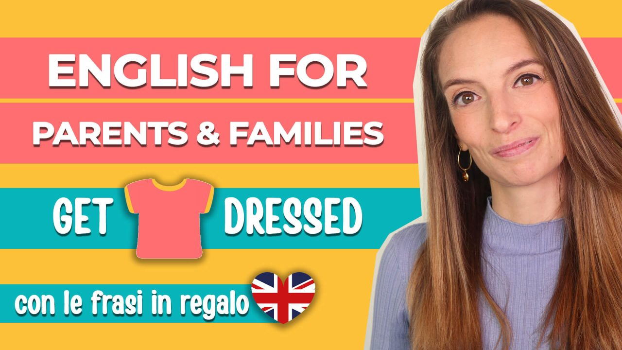 Read more about the article Come parlare l'inglese ai bambini piccoli: vestiamoci!