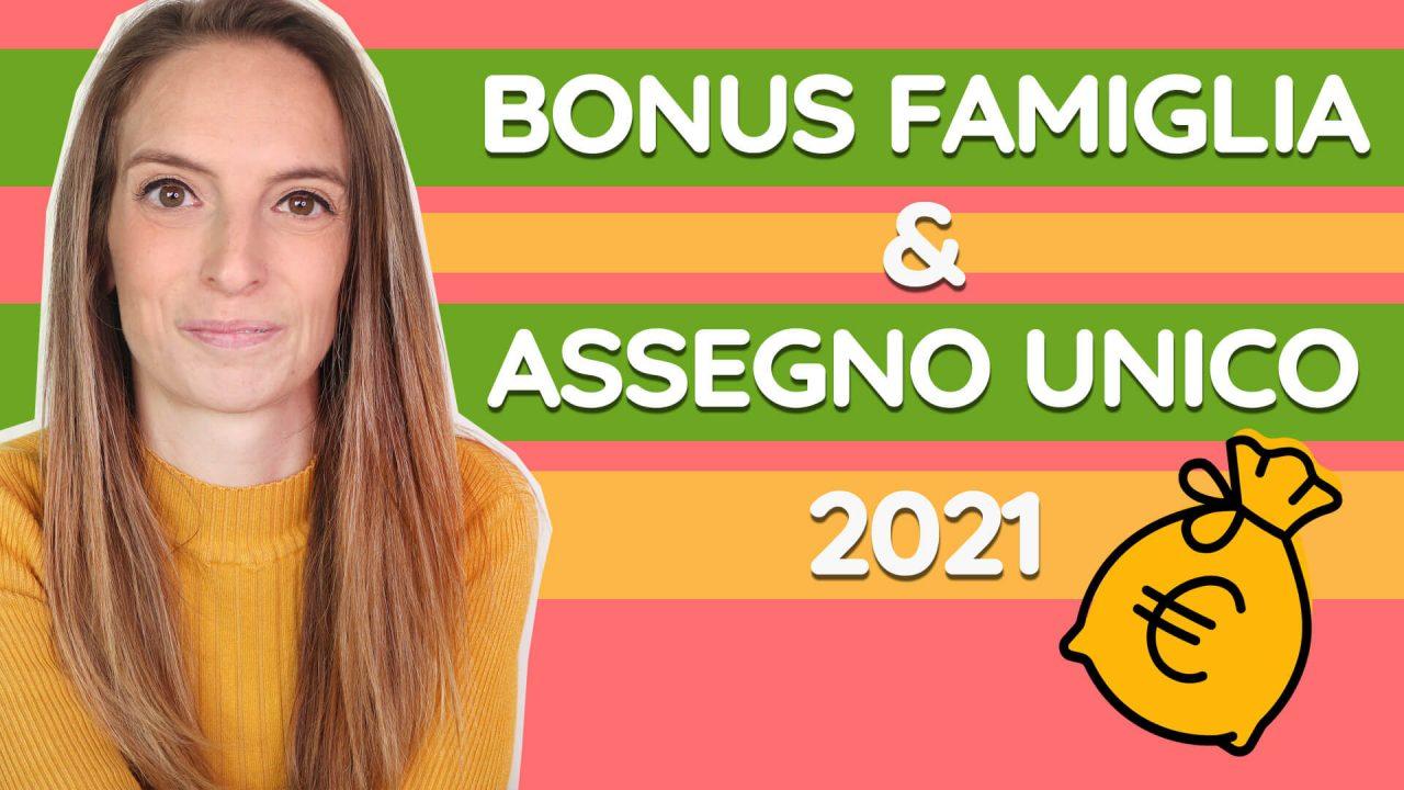 Bonus famiglia 2021 e assegno unico: come e quando richiederli