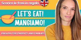 Come parlare in inglese ai bambini piccoli: si mangia!