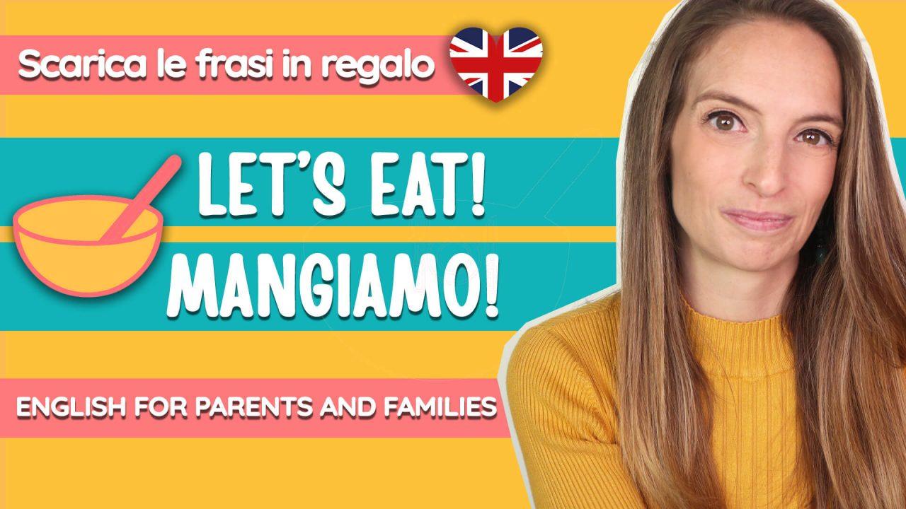 Read more about the article Come parlare in inglese ai bambini piccoli: si mangia!