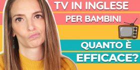 La TV in inglese aiuta i bambini a crescere bilingue? Cosa sapere