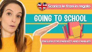 Parlare in inglese ai bambini: andiamo a scuola!