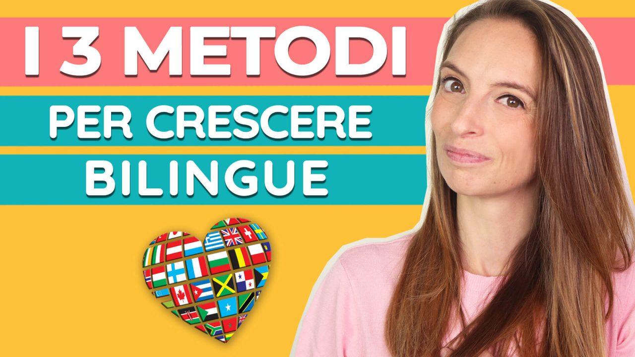 Read more about the article Come crescere bambini bilingue: i 3 metodi fondamentali