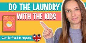 Come parlare l'inglese ai bambini piccoli: si fa il bucato!