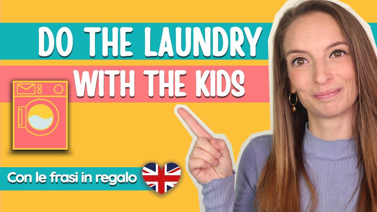 Read more about the article Come parlare l'inglese ai bambini piccoli: si fa il bucato!